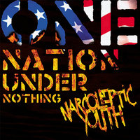 One Nation Under Nothing — Narcoleptic Youth