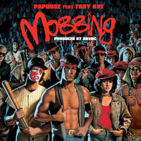 Mobbing (feat. Troy Ave) — Papoose