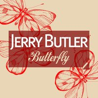 Butterfly — Jerry Butler