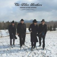 Tonight at the Arizona — The Felice Brothers