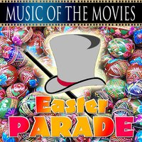 Music Of The Movies - Easter Parade — сборник