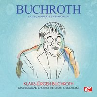 Buchroth: Vater, Modernes Oratorium — Klaus-Jurgen Buchroth, Orchestra and Choir of the Christ Church Syke
