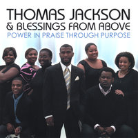 Power In Praise Through Purpose — Thomas Jackson & Blessings From Above