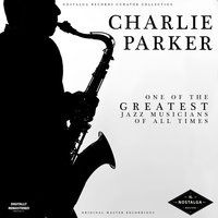 Charlie Parker: One of the Greatest Jazz Musicians of All Time — Charlie Parker