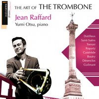 The Art of the Trombone: Jean Raffard — Камиль Сен-Санс, Jean Raffard, Jean Raffard, Yumi Otsu, Yumi Otsu