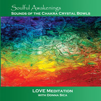 Soulful Awakenings: Sounds of the  Chakra Crystal Bowls — Donna Sica