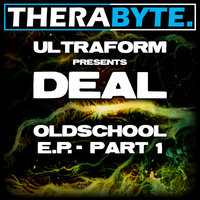 Oldschool E.P. Part 1 — Ultraform pres. Deal