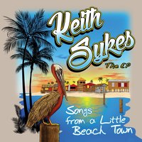 Songs from a Little Beach Town — Keith Sykes