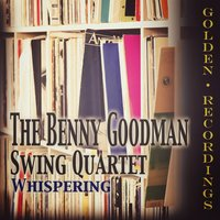 Whispering — The Benny Goodman Swing Quintet