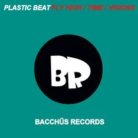 Fly High / Time / Visions — Plastic beat