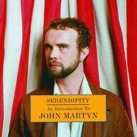 Serendipity: An Introduction To John Martyn — John Martyn