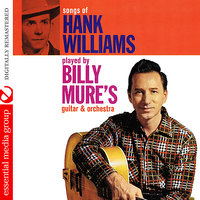 Songs Of Hank Williams Played By Billy Mure's Guitar & Orchestra — Billy Mure