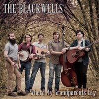 Where My Grandparents Lay — The Blackwells
