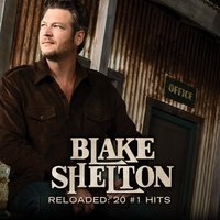 Reloaded: 20 #1 Hits — Blake Shelton