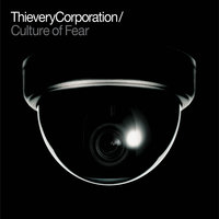 Culture of Fear — Thievery Corporation