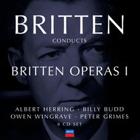 Britten conducts Britten: Opera Vol.1 — Бенджамин Бриттен