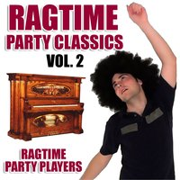 Ragtime Party Classics Vol. 2 — Ragtime Party Players