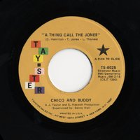 A Thing Call The Jones/Can You Dig It — Chico And Buddy