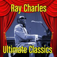 Ultimate Classics — Ray Charles