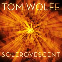 Solorovescent — Tom Wolfe