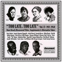 Too Late, Too Late Vol. 13 (1921-1940) — Various Artists - Document Records