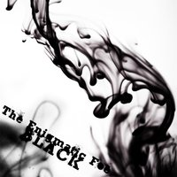 Black — The Enigmatic Foe
