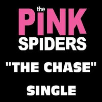 The Chase — The Pink Spiders