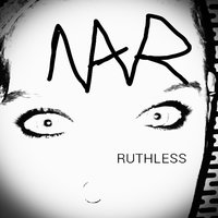 Ruthless — Nawr