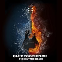 Pickin' the Blues — Blue Toothpick