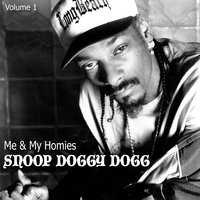Me & My Homies, Vol. 1 — Snoop Dogg