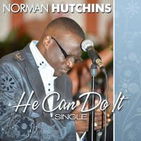 He Can Do It — Norman Hutchins