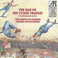 The Man on the Flying Trapeze - A Celebration of an Era — Robert De Cormier, The Robert De Cormier Singers and Ensemble