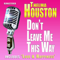 Don't Leave Me this Way — Thelma Houston