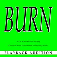 Burn (In the Style of Ellie Goulding) — Playback Audition