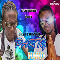 Party Hard - Single — JONAH, Dj Sky, DJ Sky,Jonah