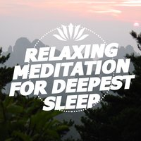 Relaxing Meditation for Deepest Sleep — Relaxing Meditation for Deep Sleep
