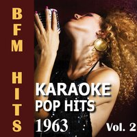 Karaoke: Pop Hits 1963, Vol. 2 — BFM Hits