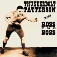 Thunderbolt — Thunderbolt Patterson, Ross The Boss