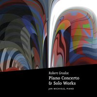 Groslot: Piano Concerto & Solo Works — Jan Michiels