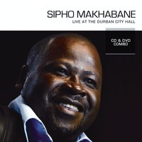 Live At The Durban City Hall — Sipho Makhabane