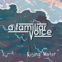 Rising Water — A Familiar Voice