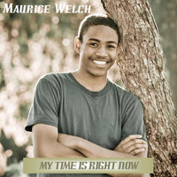My Time Is Right Now - Single — Maurice Welch