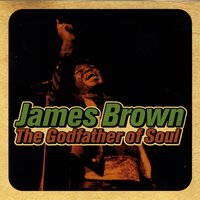 The Godfather of Soul — James Brown