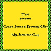My Jamaican Guy — Grace Jones, Bounty Killer, Grace Jones & Bounty Killer