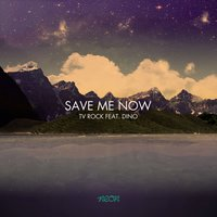 Save Me Now — TV Rock