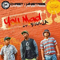 You Mad? (feat. Soulja) — Christ 1 Ministries