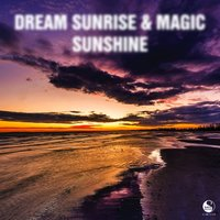 Dream Sunrise & Magic Sunshine — сборник