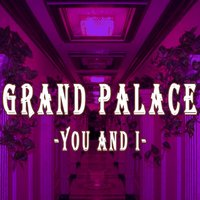 You and I — Grand Palace