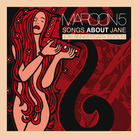 Songs About Jane: 10th Anniversary Edition — Maroon 5