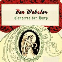 Concerto for Harp — Ben Webster